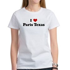 I Love Paris Texas Tee