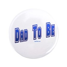 """Dad To Be Expectant Father 3.5"""" Button"""