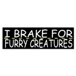 I Brake For Furry Creatures