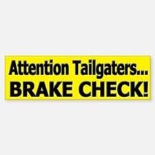 Attention Tailgaters... Brake Check!