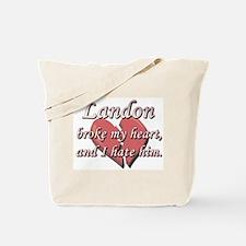 Landon broke my heart and I hate him Tote Bag