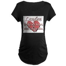 Landen broke my heart and I hate him T-Shirt