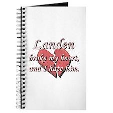 Landen broke my heart and I hate him Journal
