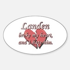Landen broke my heart and I hate him Decal