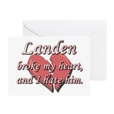 Landen broke my heart and I hate him Greeting Card