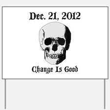 Dec 21 2012 Yard Sign