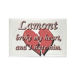 Lamont broke my heart and I hate him Rectangle Mag