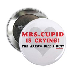 """MRS. CUPID IS CRYING 2.25"""" Button"""