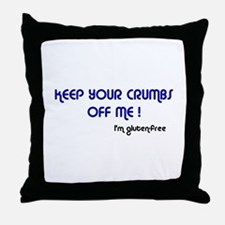 KEEP YOUR CRUMBS OFF ME! Throw Pillow