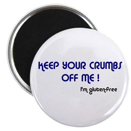 """KEEP YOUR CRUMBS OFF ME! 2.25"""" Magnet (10 pac"""