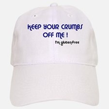 Keep Your Crumbs Off Me! Baseball Baseball Cap