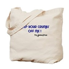 KEEP YOUR CRUMBS OFF ME! Tote Bag
