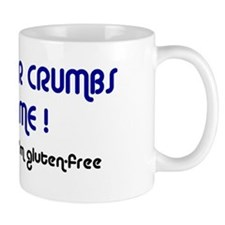 KEEP YOUR CRUMBS OFF ME! Mug