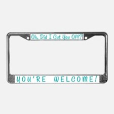 You're Welcome License Plate Frame