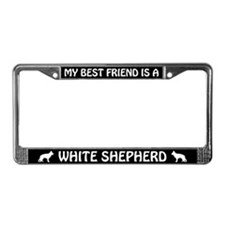 My Best Friend is a White Shepherd License Frame
