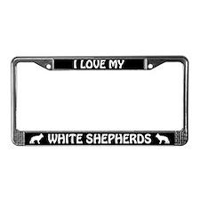 I Love My White Shepherds License Plate Frame