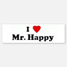 I Love Mr. Happy Bumper Bumper Bumper Sticker