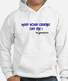 KEEP YOUR CRUMBS OFF ME! Hoodie