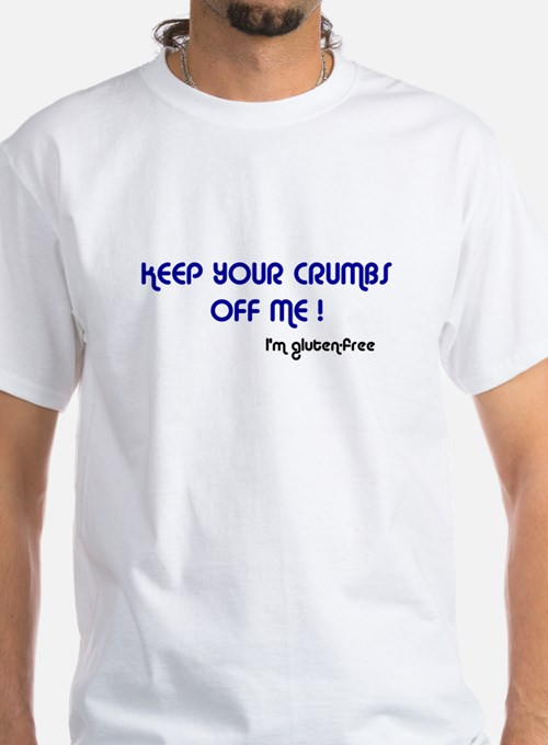 Keep Your Crumbs Off Me! Shirt