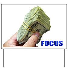 Focus on Money Yard Sign