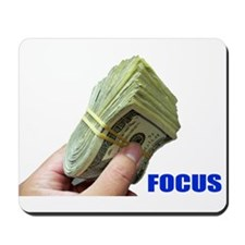 Focus on Money Mousepad