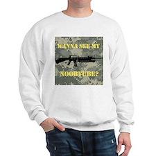 Wanna See My Noobtube? Sweatshirt