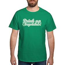 Drink Up Beyotches! T-Shirt