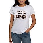 Job for the Birds Women's T-Shirt