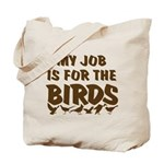 Job for the Birds Tote Bag