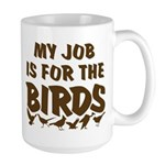 Job for the Birds Large Mug