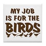 Job for the Birds Tile Coaster