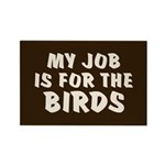 Job for the Birds Rectangle Magnet