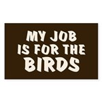 Job for the Birds Rectangle Sticker 10 pk)