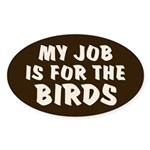 Job for the Birds Oval Sticker (10 pk)