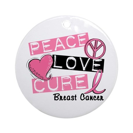 PEACE LOVE CURE Breast Cancer (L1) Ornament (Round