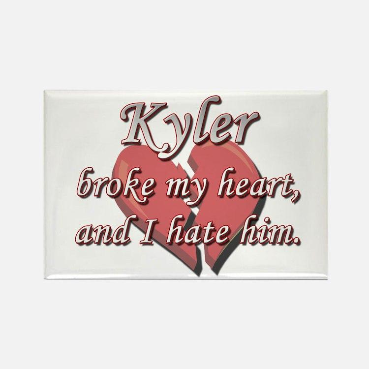 Kyler broke my heart and I hate him Rectangle Magn
