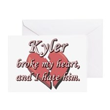 Kyler broke my heart and I hate him Greeting Card