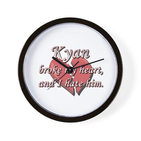 Kyan broke my heart and I hate him Wall Clock