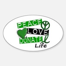PEACE LOVE DONATE LIFE (L1) Oval Decal