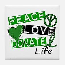 PEACE LOVE DONATE LIFE (L1) Tile Coaster