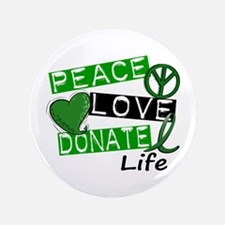 "PEACE LOVE DONATE LIFE (L1) 3.5"" Button (100 pack)"