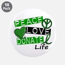 """PEACE LOVE DONATE LIFE (L1) 3.5"""" Button (10 pack)"""