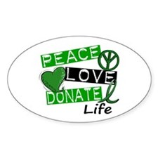 PEACE LOVE DONATE LIFE (L1) Oval Sticker (10 pk)