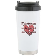 Kristopher broke my heart and I hate him Travel Mug