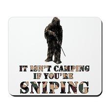 Isn't camping if ur Sniping Mousepad