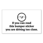 You are driving too close Rectangle Sticker