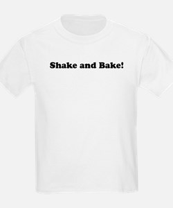 Shake and Bake! T-Shirt