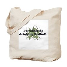 I'd rather be drinking Red Bu Tote Bag