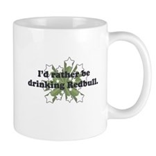 I'd rather be drinking Red Bu Small Mug