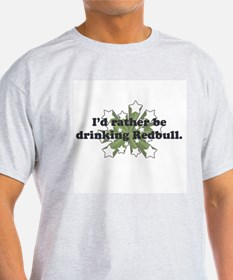I'd rather be drinking Red Bu T-Shirt